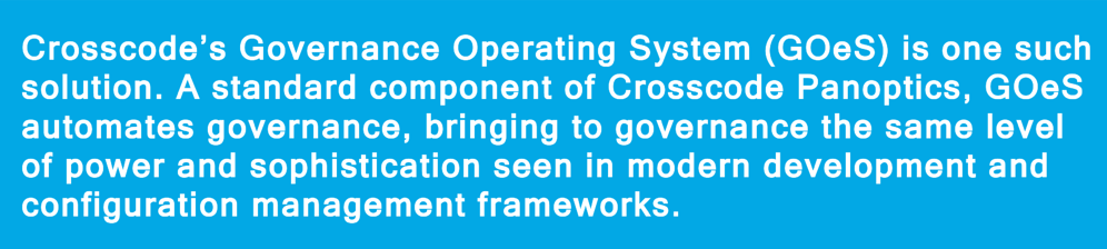 Crosscode's Governance Operating System is one such solution.